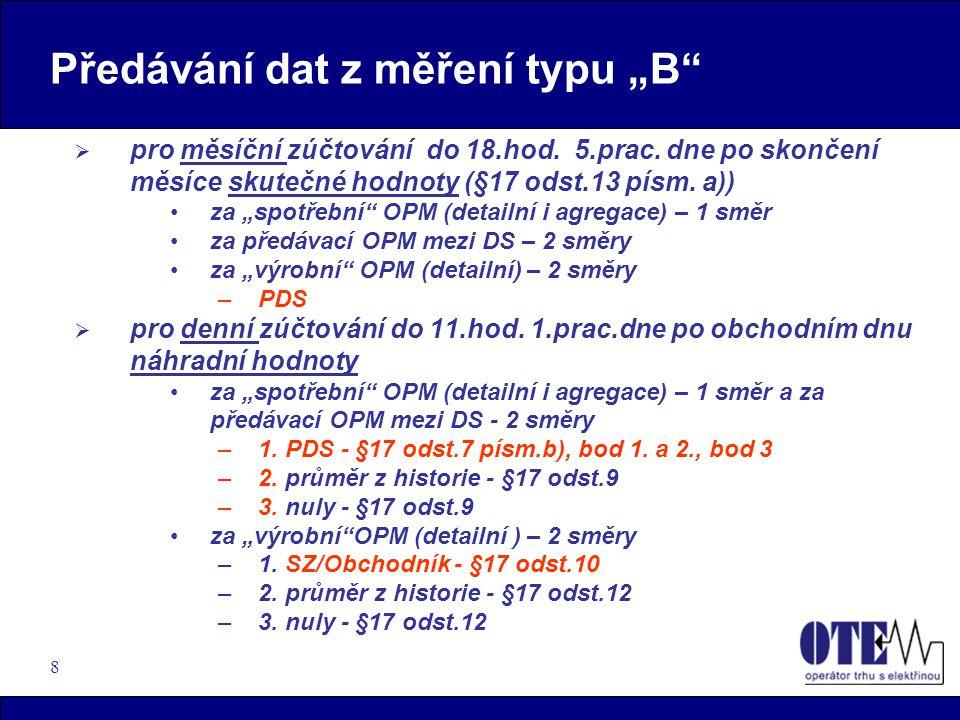 """8 Předávání dat z měření typu """"B  pro měsíční zúčtování do 18.hod."""