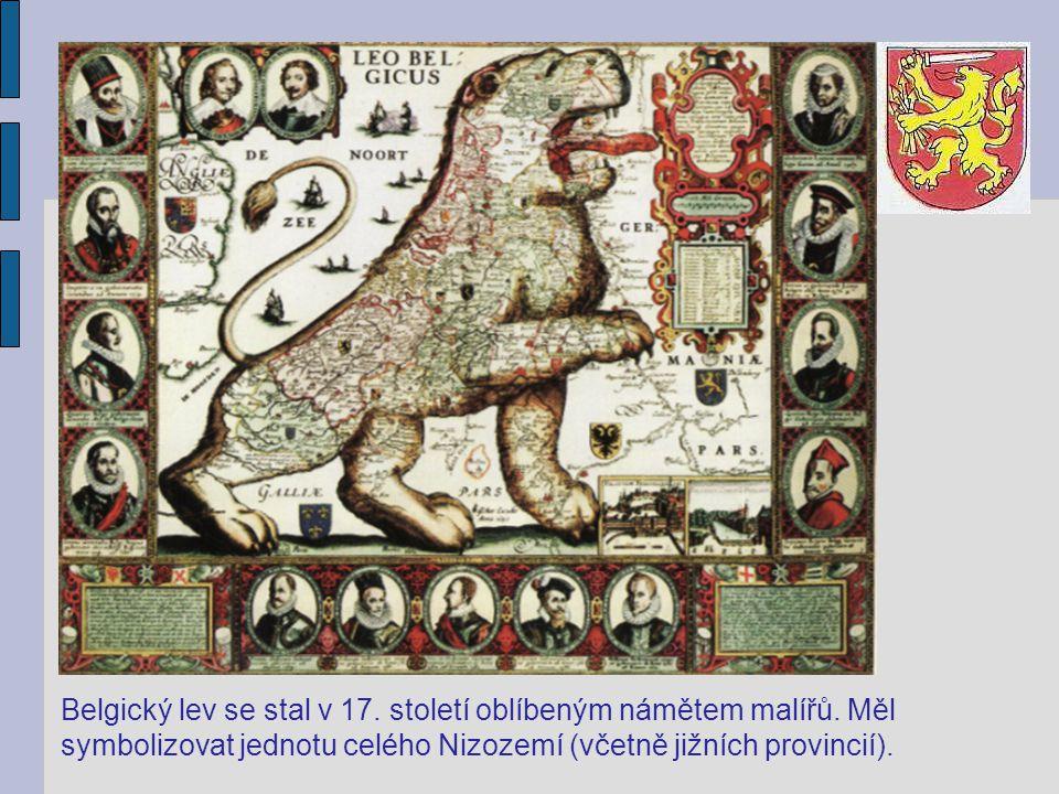 Belgický lev se stal v 17. století oblíbeným námětem malířů. Měl symbolizovat jednotu celého Nizozemí (včetně jižních provincií).
