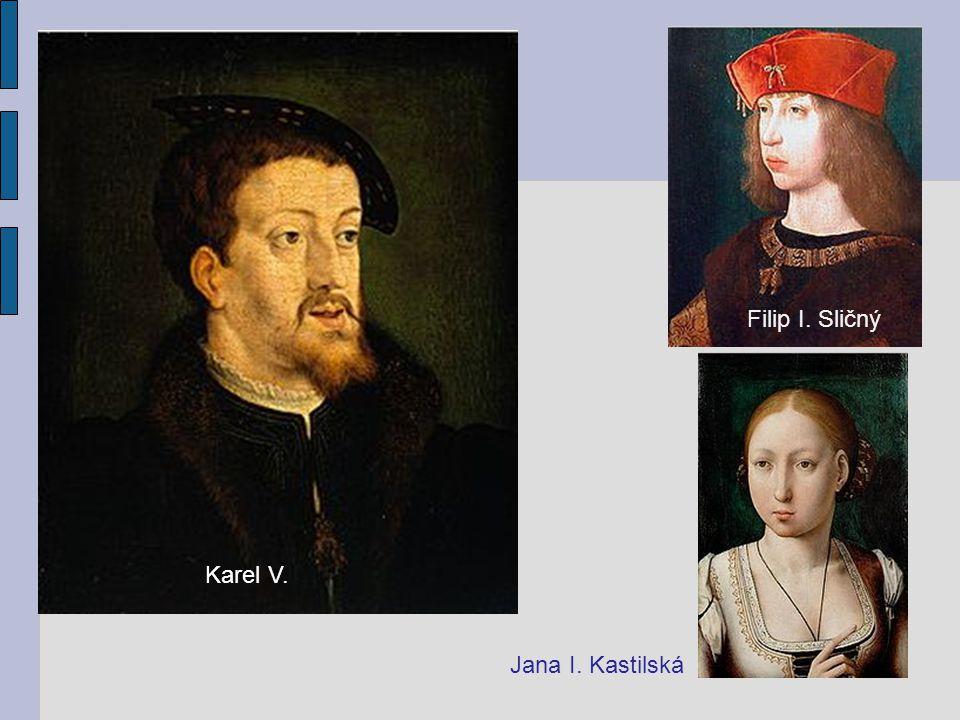 Karel V. Filip I. Sličný Jana I. Kastilská