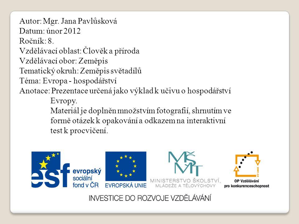 Autor: Mgr. Jana Pavlůsková Datum: únor 2012 Ročník: 8.