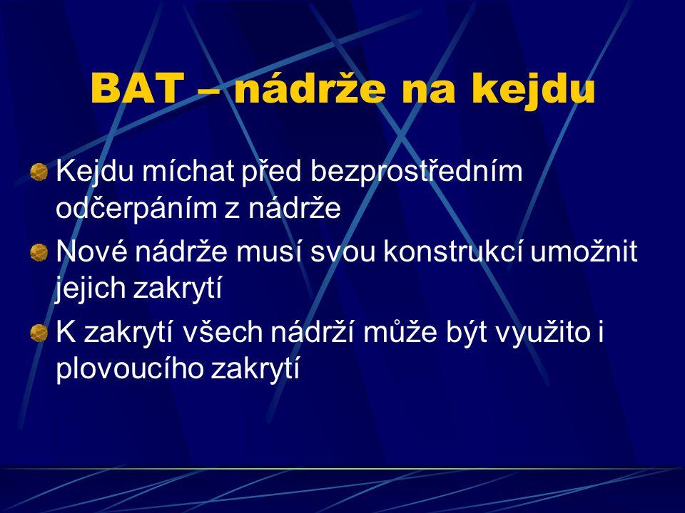 BAT – nádrže na kejdu Kejdu míchat před bezprostředním odčerpáním z nádrže Nové nádrže musí svou konstrukcí umožnit jejich zakrytí K zakrytí všech nádrží může být využito i plovoucího zakrytí