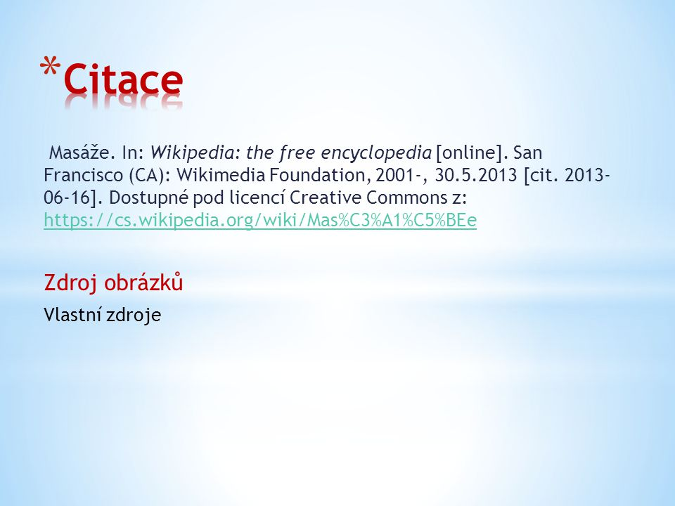 Masáže.In: Wikipedia: the free encyclopedia [online].