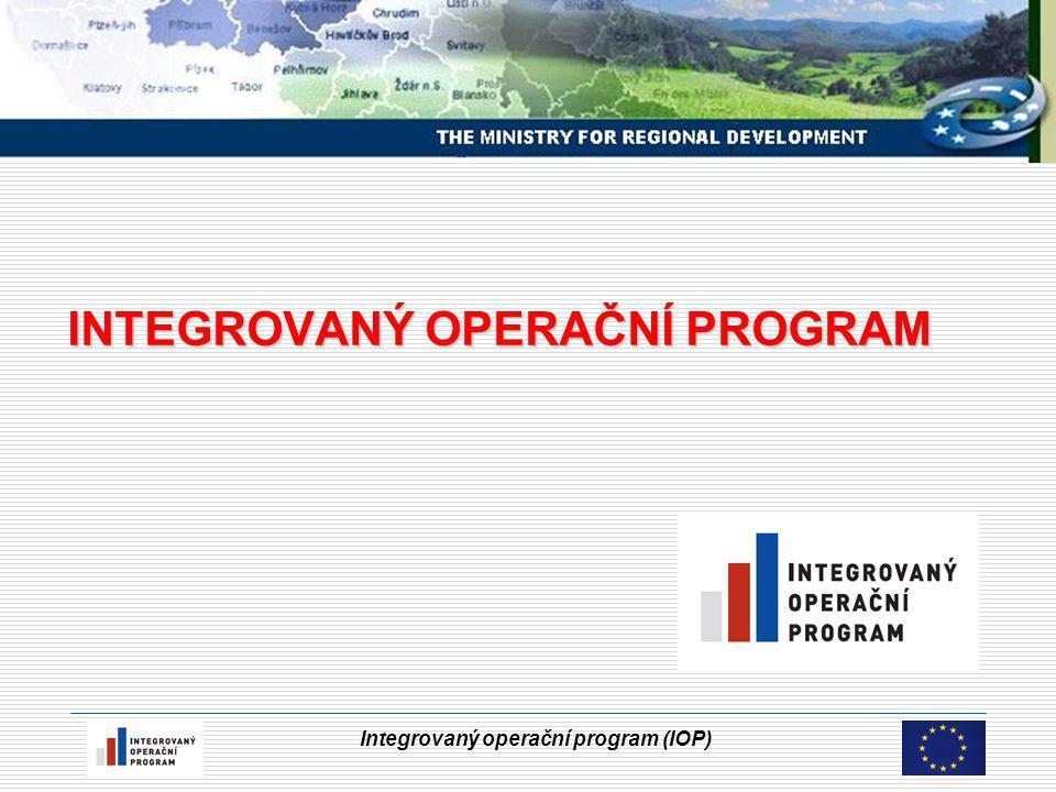 Integrovaný operační program (IOP) INTEGROVANÝ OPERAČNÍ PROGRAM