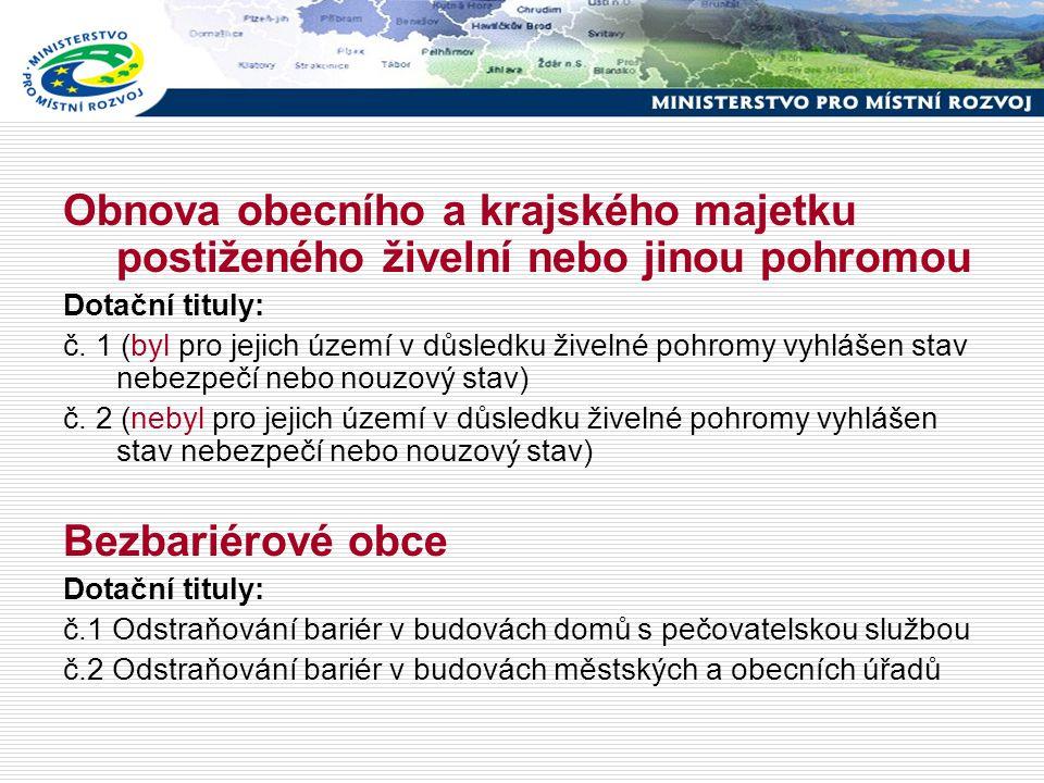 Obnova obecního a krajského majetku postiženého živelní nebo jinou pohromou Dotační tituly: č.