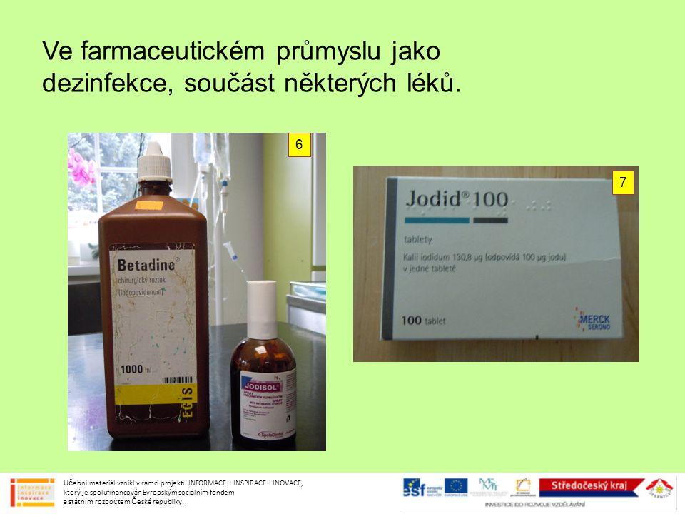 Ve farmaceutickém průmyslu jako dezinfekce, součást některých léků. Učební materiál vznikl v rámci projektu INFORMACE – INSPIRACE – INOVACE, který je
