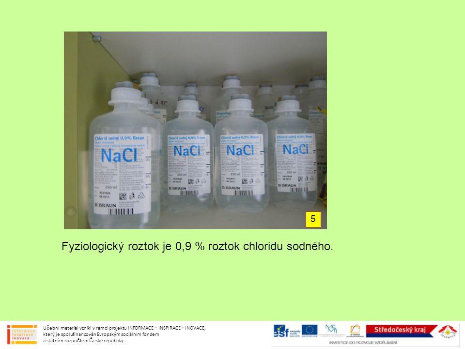 Fyziologický roztok je 0,9 % roztok chloridu sodného. Učební materiál vznikl v rámci projektu INFORMACE – INSPIRACE – INOVACE, který je spolufinancová