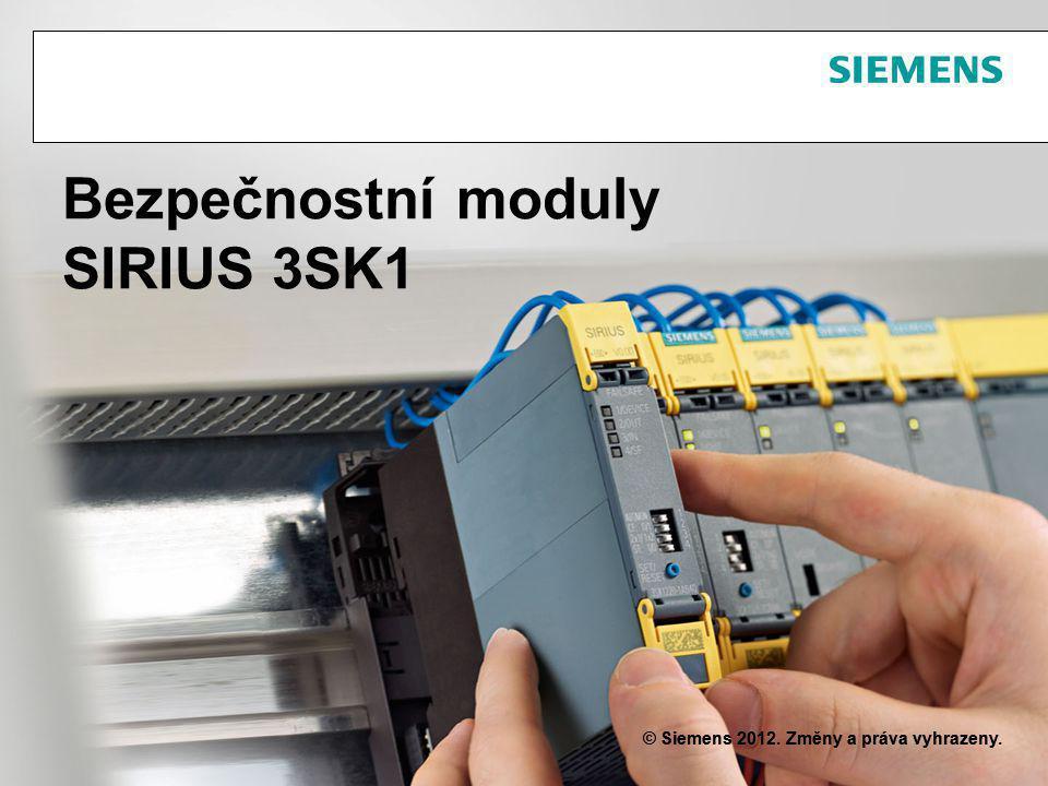 © Siemens 2012. Změny a práva vyhrazeny. Bezpečnostní moduly SIRIUS 3SK1 © Siemens 2012. Změny a práva vyhrazeny.