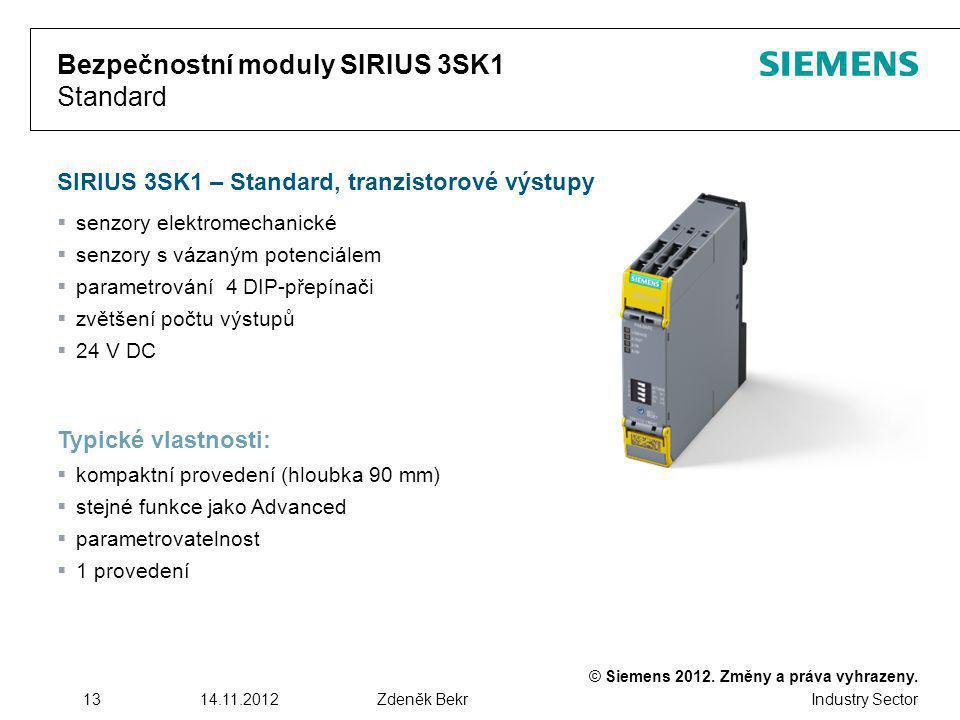 © Siemens 2012. Změny a práva vyhrazeny. Industry Sector 1314.11.2012Zdeněk Bekr Bezpečnostní moduly SIRIUS 3SK1 Standard SIRIUS 3SK1 – Standard, tran