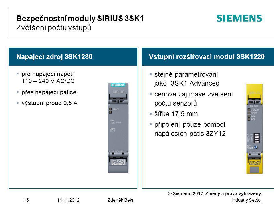 © Siemens 2012. Změny a práva vyhrazeny. Industry Sector 1514.11.2012Zdeněk Bekr Vstupní rozšiřovací modul 3SK1220Napájecí zdroj 3SK1230 Bezpečnostní