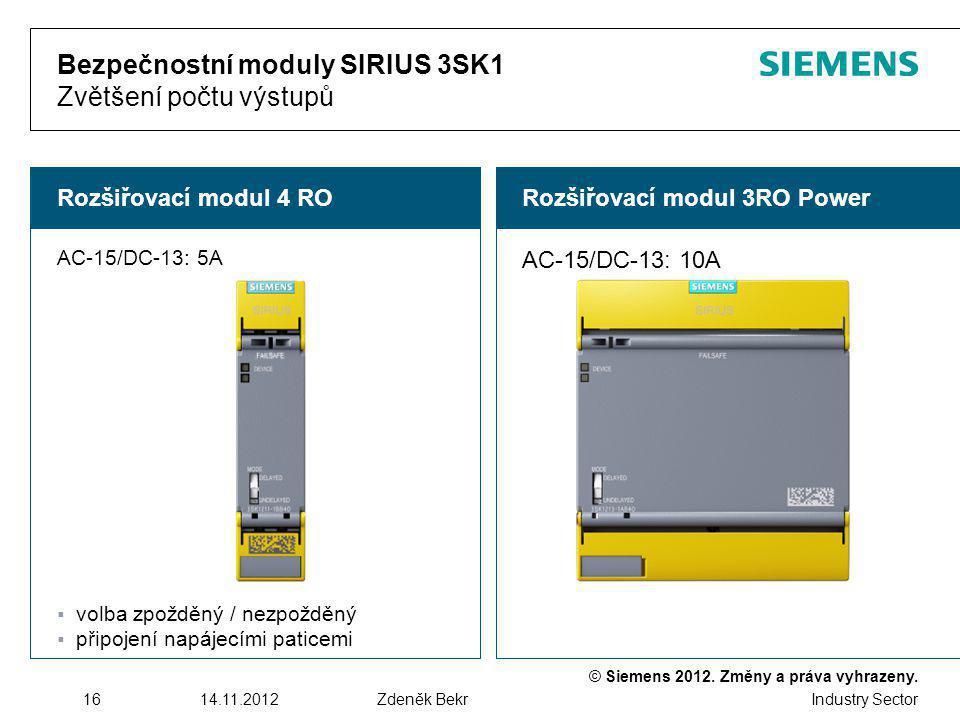 © Siemens 2012. Změny a práva vyhrazeny. Industry Sector 1614.11.2012Zdeněk Bekr Rozšiřovací modul 3RO PowerRozšiřovací modul 4 RO Bezpečnostní moduly
