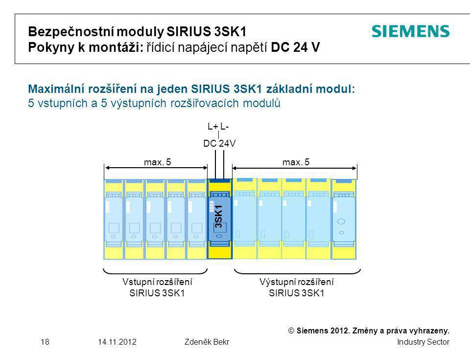 © Siemens 2012. Změny a práva vyhrazeny. Industry Sector 1814.11.2012Zdeněk Bekr Bezpečnostní moduly SIRIUS 3SK1 Pokyny k montáži: řídicí napájecí nap