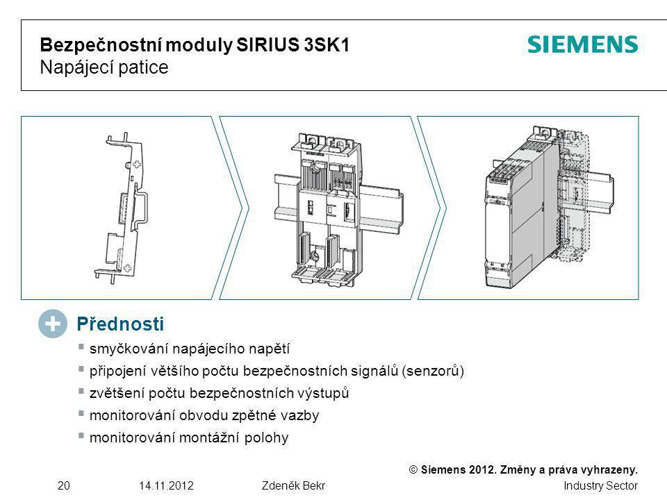 © Siemens 2012. Změny a práva vyhrazeny. Industry Sector 2014.11.2012Zdeněk Bekr Bezpečnostní moduly SIRIUS 3SK1 Napájecí patice  smyčkování napájecí