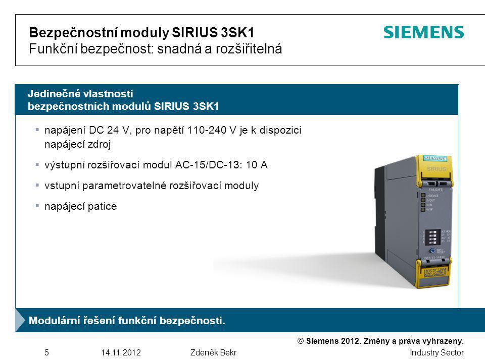 © Siemens 2012. Změny a práva vyhrazeny. Industry Sector 514.11.2012Zdeněk Bekr Jedinečné vlastnosti bezpečnostních modulů SIRIUS 3SK1 Bezpečnostní mo