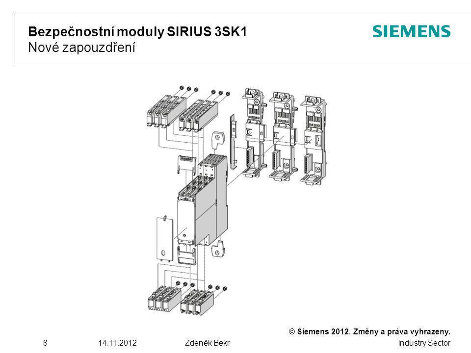 © Siemens 2012. Změny a práva vyhrazeny. Industry Sector 814.11.2012Zdeněk Bekr Bezpečnostní moduly SIRIUS 3SK1 Nové zapouzdření