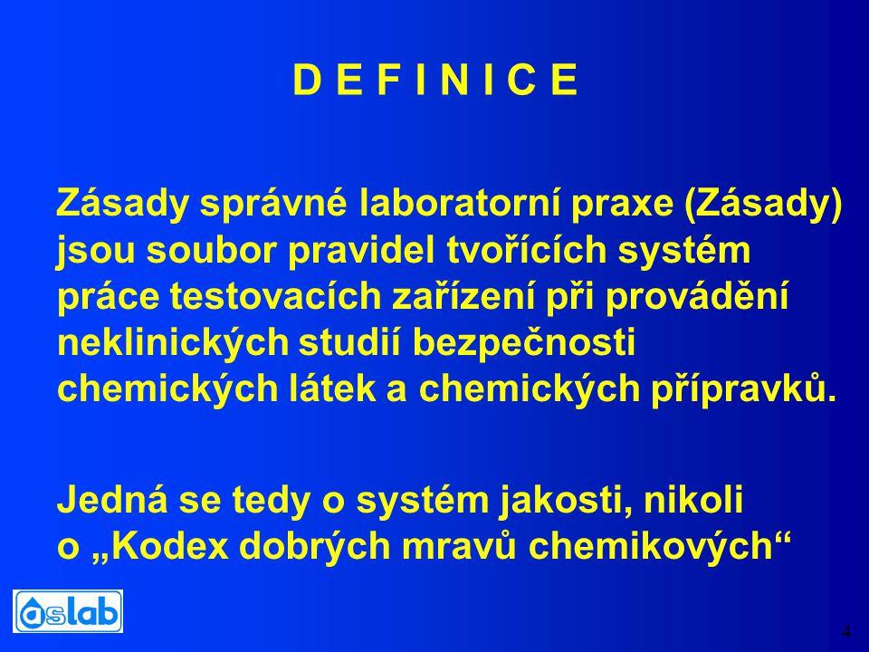 4 Zásady správné laboratorní praxe (Zásady) jsou soubor pravidel tvořících systém práce testovacích zařízení při provádění neklinických studií bezpečnosti chemických látek a chemických přípravků.