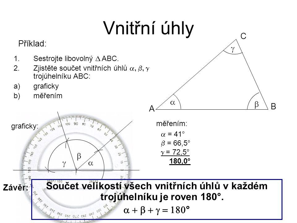 Vnitřní úhly Příklad: C B A    1.Sestrojte libovolný  ABC.