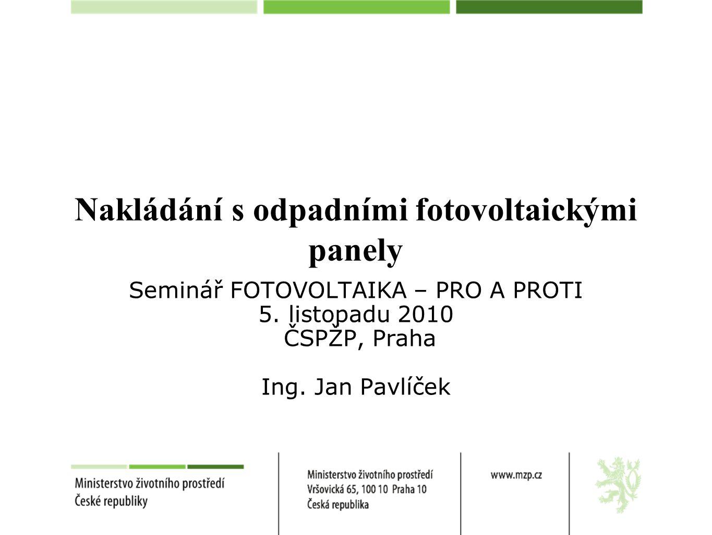 Nakládání s odpadními fotovoltaickými panely Seminář FOTOVOLTAIKA – PRO A PROTI 5.