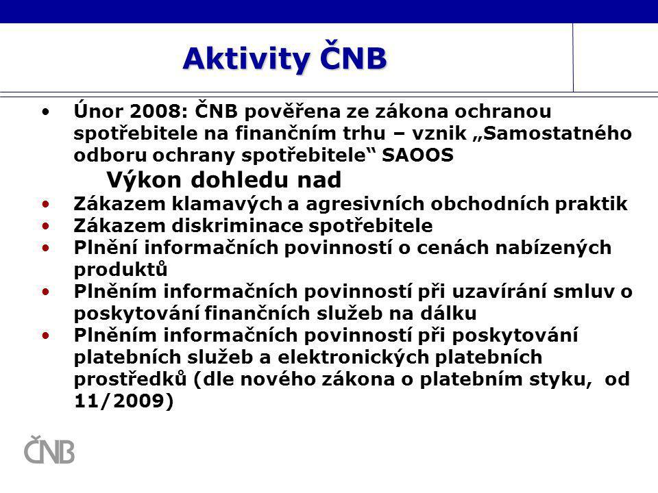 """Aktivity ČNB Únor 2008: ČNB pověřena ze zákona ochranou spotřebitele na finančním trhu – vznik """"Samostatného odboru ochrany spotřebitele"""" SAOOS Výkon"""