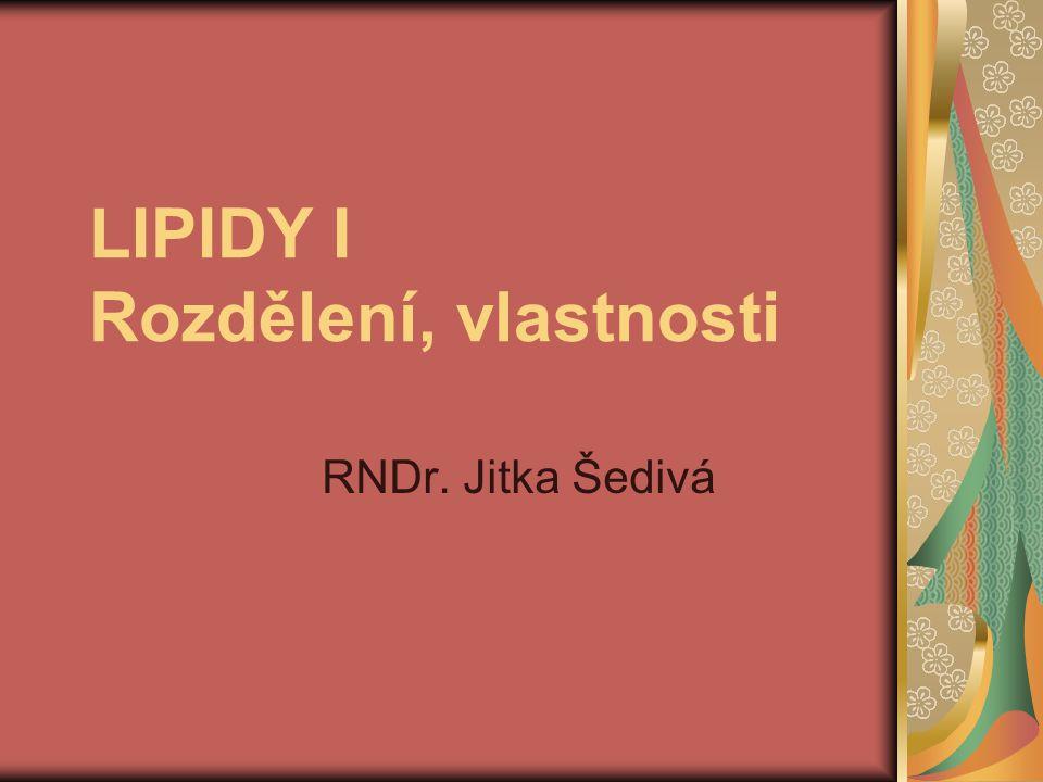 Charakteristika a rozdělení Biologicky významné látky v organismech Zásoba energie, ochrana orgánů, tepelná izolace Dělení: a) jednoduché lipidy (tuky, oleje, vosky) b) složité lipidy (fosfolipidy, glykolipidy)