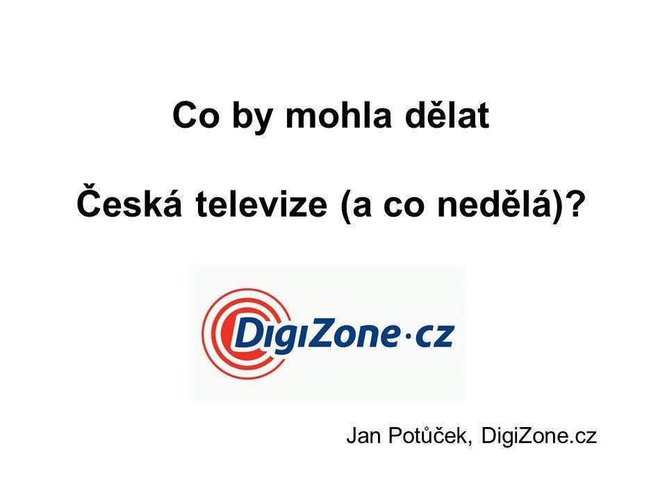 Co by mohla dělat Česká televize (a co nedělá) Jan Potůček, DigiZone.cz