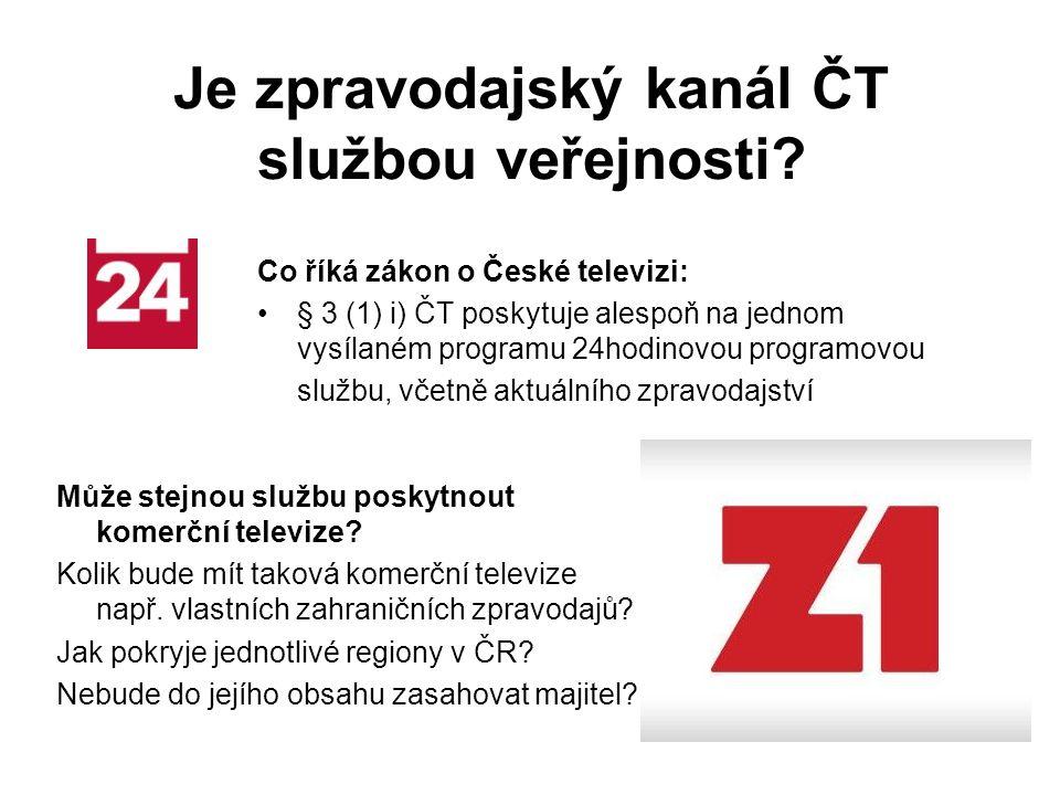 Co říká zákon o České televizi: § 3 (1) i) ČT poskytuje alespoň na jednom vysílaném programu 24hodinovou programovou službu, včetně aktuálního zpravodajství Je zpravodajský kanál ČT službou veřejnosti.