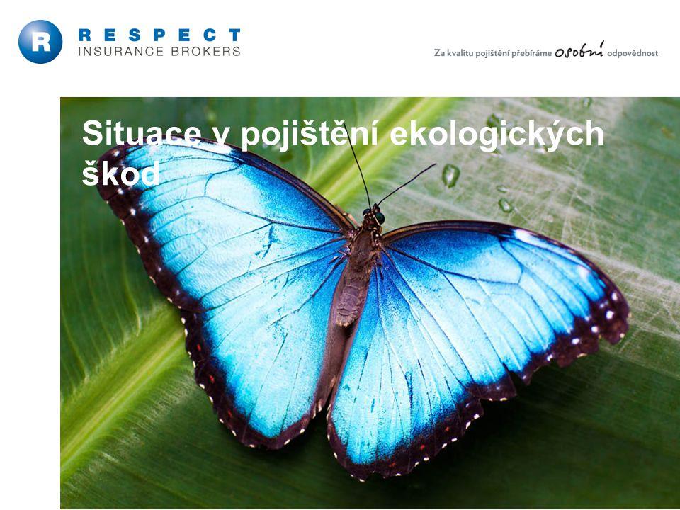 15 Řízení ekologických rizik Situace v pojištění ekologických škod