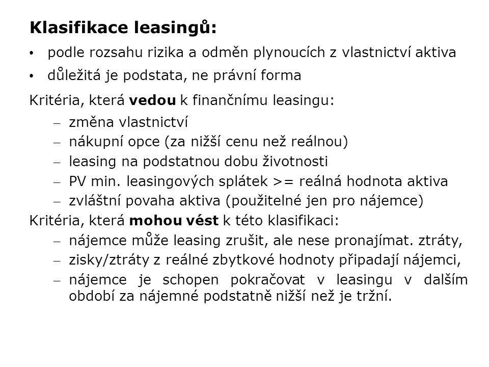 Klasifikace leasingů: podle rozsahu rizika a odměn plynoucích z vlastnictví aktiva důležitá je podstata, ne právní forma Kritéria, která vedou k finan