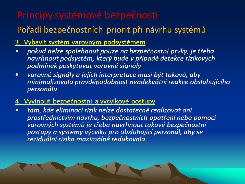3. Vybavit systém varovným podsystémem pokud nelze spolehnout pouze na bezpečnostní prvky, je třeba navrhnout podsystém, který bude v případě detekce