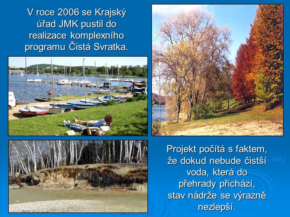V roce 2006 se Krajský úřad JMK pustil do realizace komplexního programu Čistá Svratka.