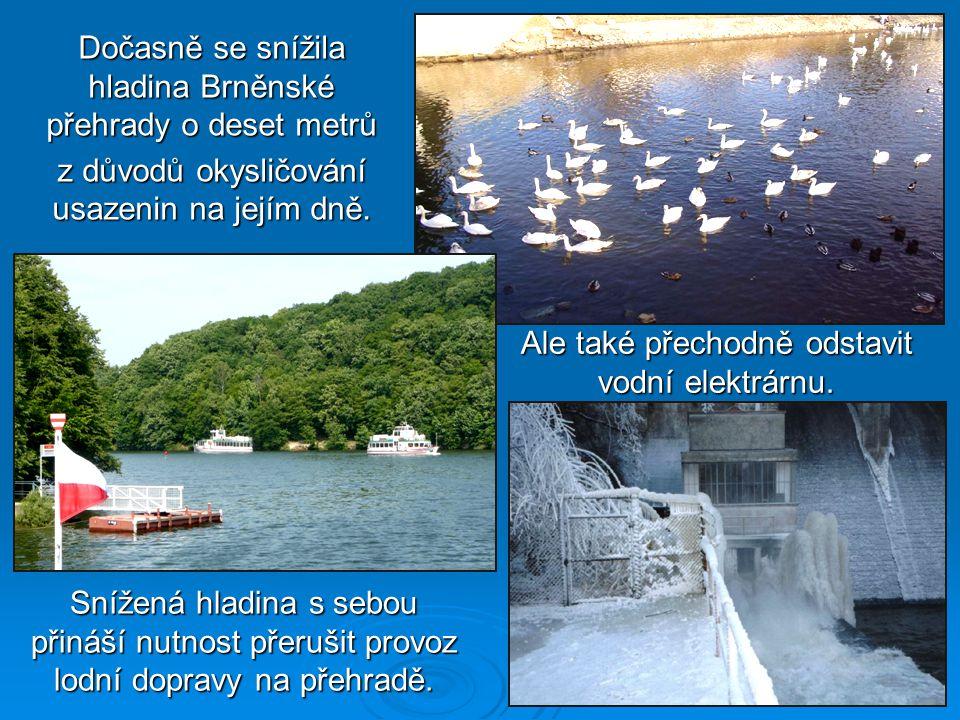 Dočasně se snížila hladina Brněnské přehrady o deset metrů z důvodů okysličování usazenin na jejím dně.