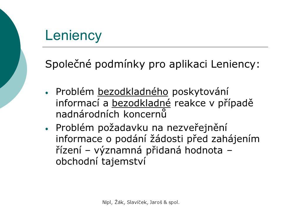 Nipl, Žák, Slavíček, Jaroš & spol. Leniency Společné podmínky pro aplikaci Leniency: Problém bezodkladného poskytování informací a bezodkladné reakce
