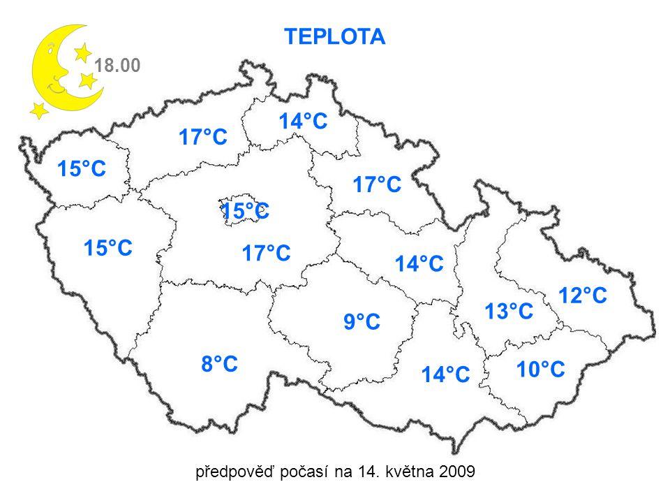 předpověď počasí na 14. května 2009 TEPLOTA 18.00 15°C 17°C 8°C 17°C 14°C 17°C 9°C 14°C 13°C 12°C 10°C 14°C 15°C