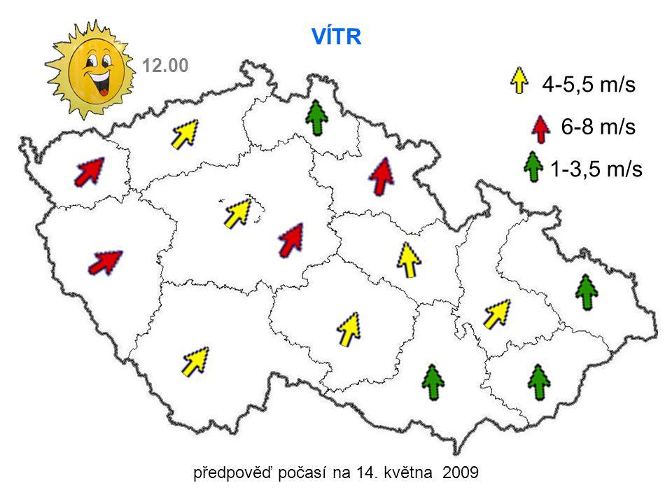předpověď počasí na 14. května 2009 VÍTR 4-5,5 m/s 6-8 m/s 12.00 1-3,5 m/s