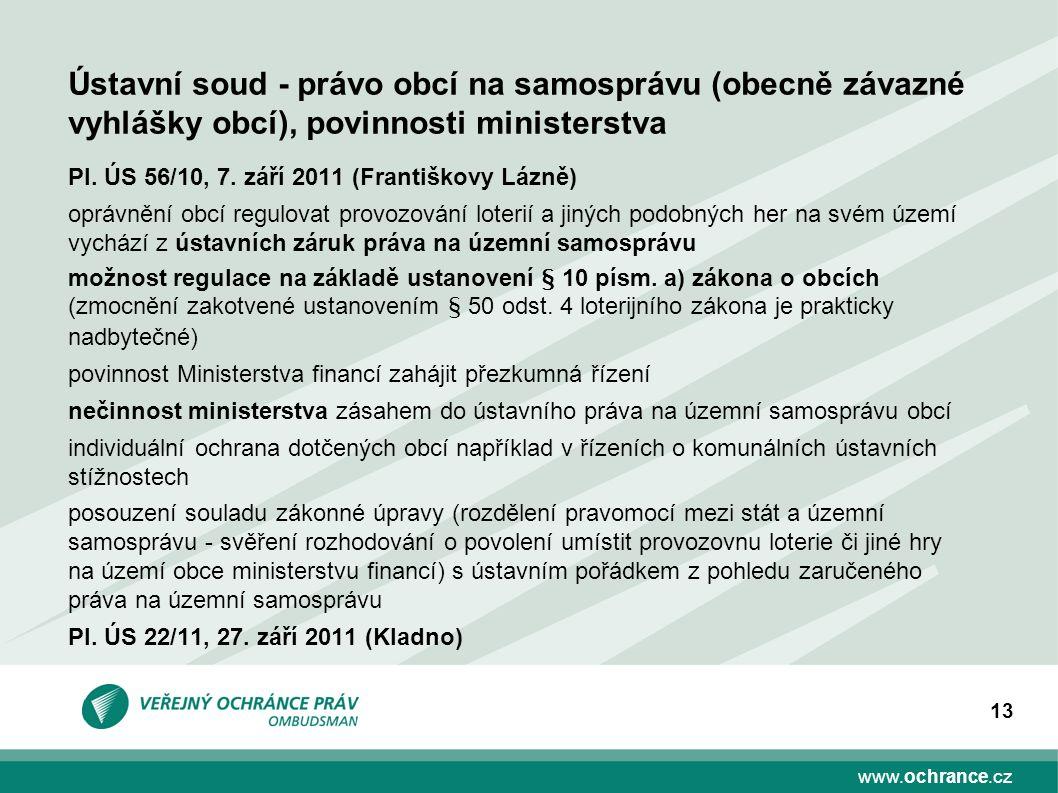 www.ochrance.cz 13 Pl. ÚS 56/10, 7. září 2011 (Františkovy Lázně) oprávnění obcí regulovat provozování loterií a jiných podobných her na svém území vy