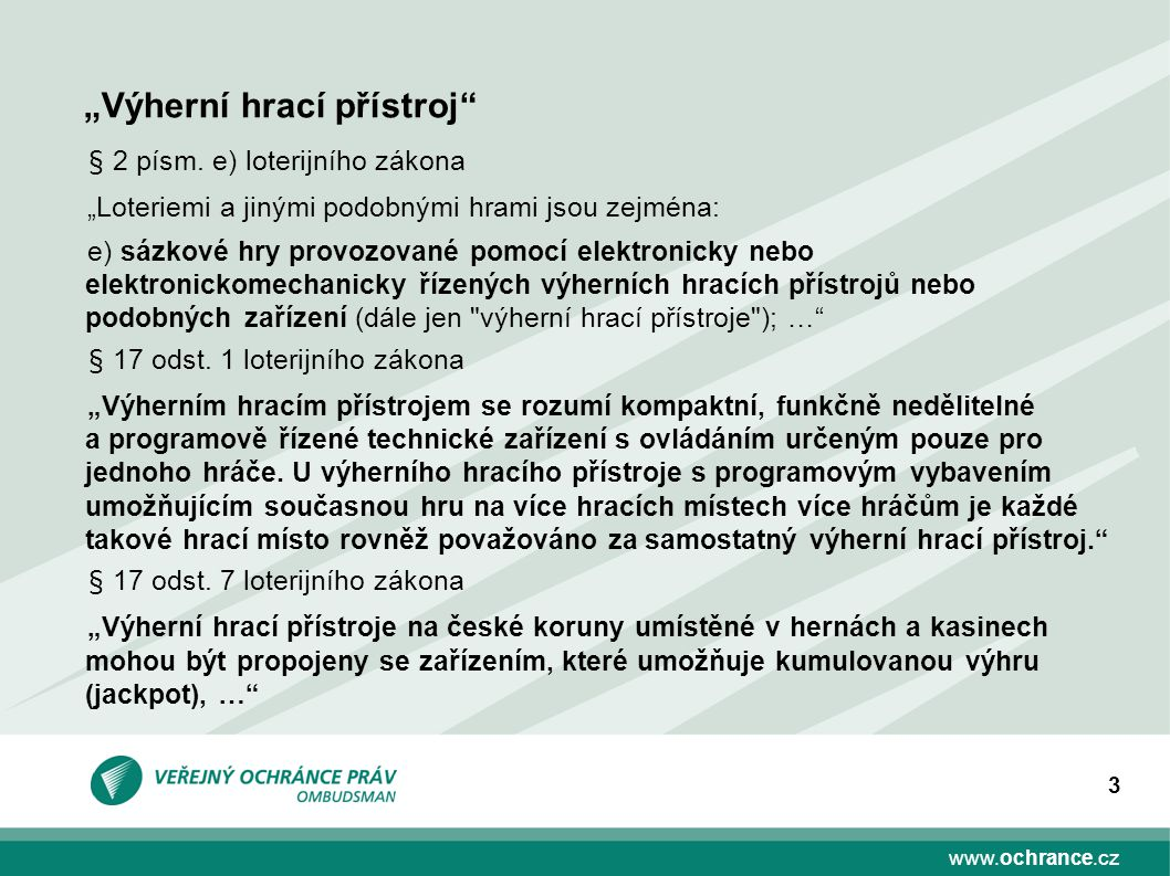 """www.ochrance.cz 3 """"Výherní hrací přístroj § 2 písm."""