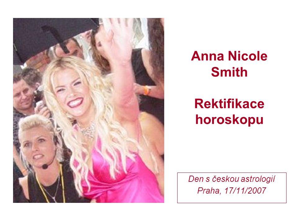 Anna Nicole Smith Rektifikace horoskopu Den s českou astrologií Praha, 17/11/2007