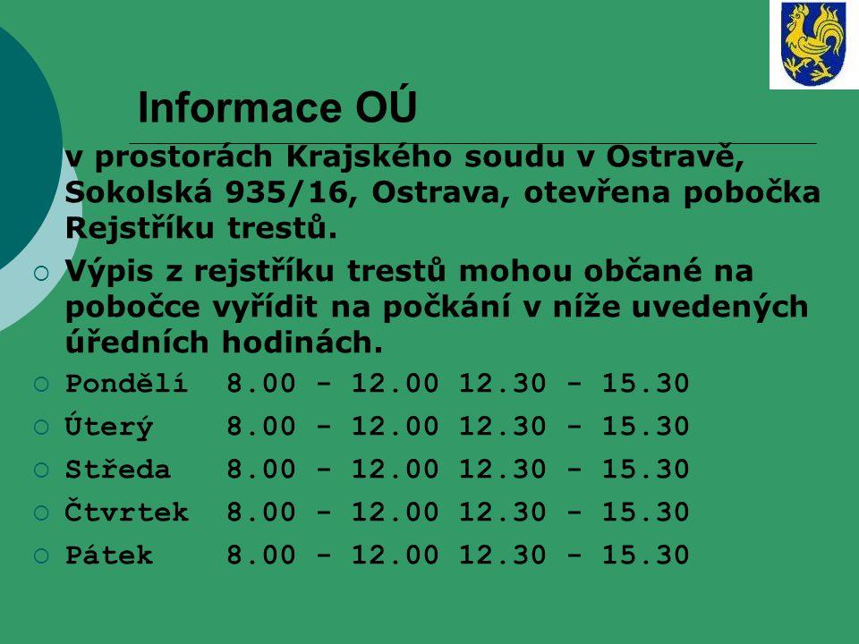 Informace OÚ  v prostorách Krajského soudu v Ostravě, Sokolská 935/16, Ostrava, otevřena pobočka Rejstříku trestů.  Výpis z rejstříku trestů mohou o