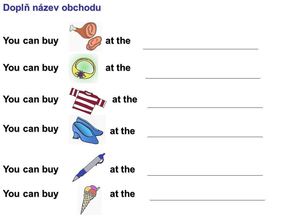 Doplň název obchodu You can buy at the