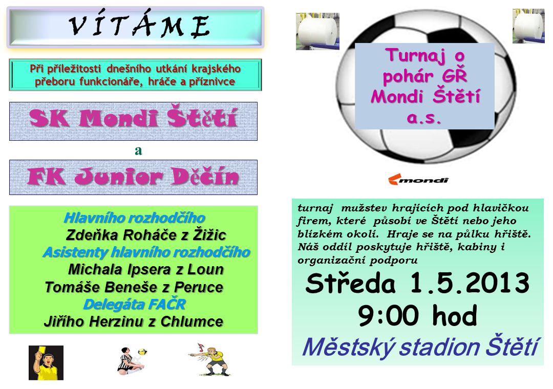 SK Mondi Št ě tí – FK Litom ěř ice 1:7 (1:1) 13.4.2013 17.kolo mladší dorost Litoměřice patří v kategorii mladšího dorostu k jedněm z hlavních aspirantů na příčky nejvyšší.