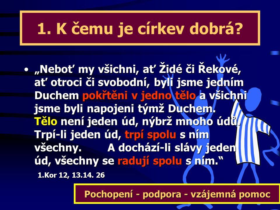"""Potřebuji církev? """"Chválili Boha a byli všemu lidu milí. A Pán denně přidával k jejich společenství ty, které povolal ke spáse."""" Skut 2,47"""