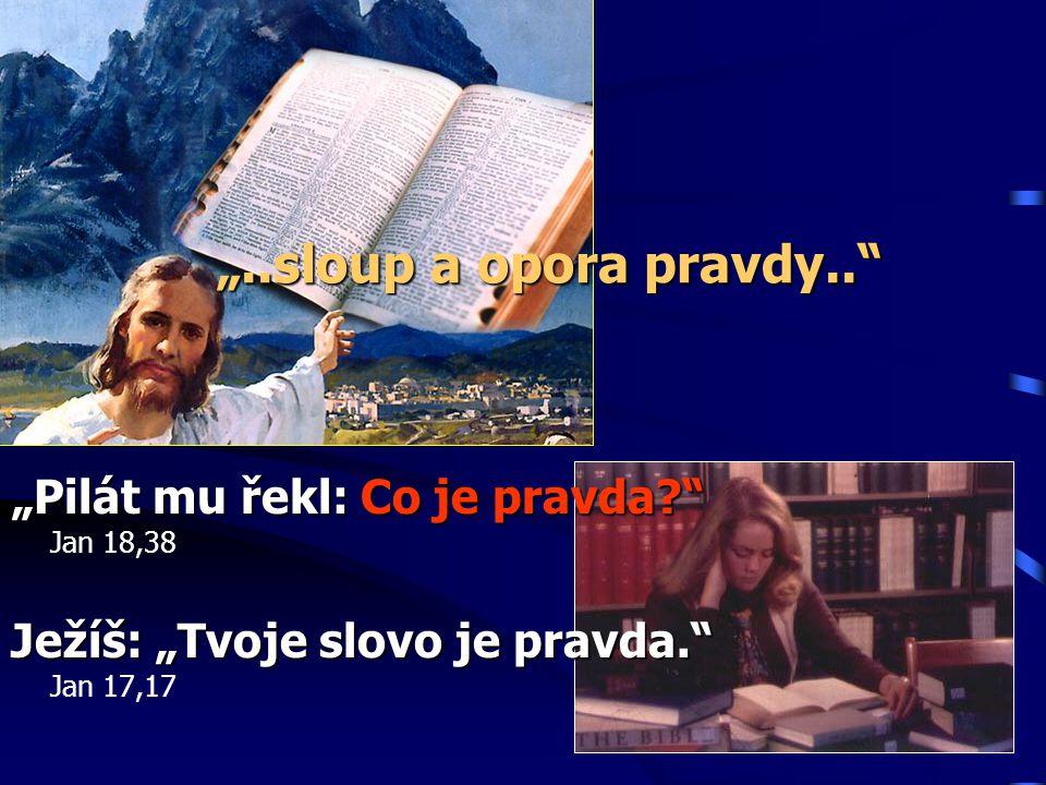 """2. K čemu je církev dobrá? """"…jímž je církev živého Boha, sloup a opora pravdy."""" 1.Tim 3,15 Hledajícím ukazuje - vysvětluje pravdu"""