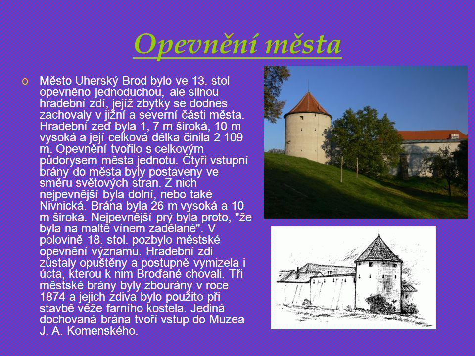 Opevnění města oMěsto Uherský Brod bylo ve 13.