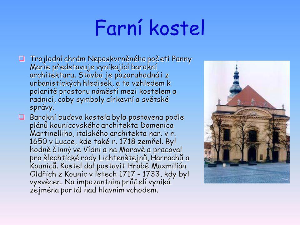 Farní kostel  Trojlodní chrám Neposkvrněného početí Panny Marie představuje vynikající barokní architekturu.