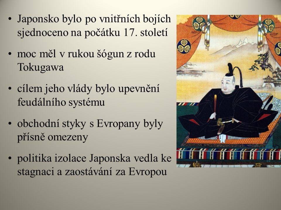 Japonsko bylo po vnitřních bojích sjednoceno na počátku 17. století moc měl v rukou šógun z rodu Tokugawa cílem jeho vlády bylo upevnění feudálního sy