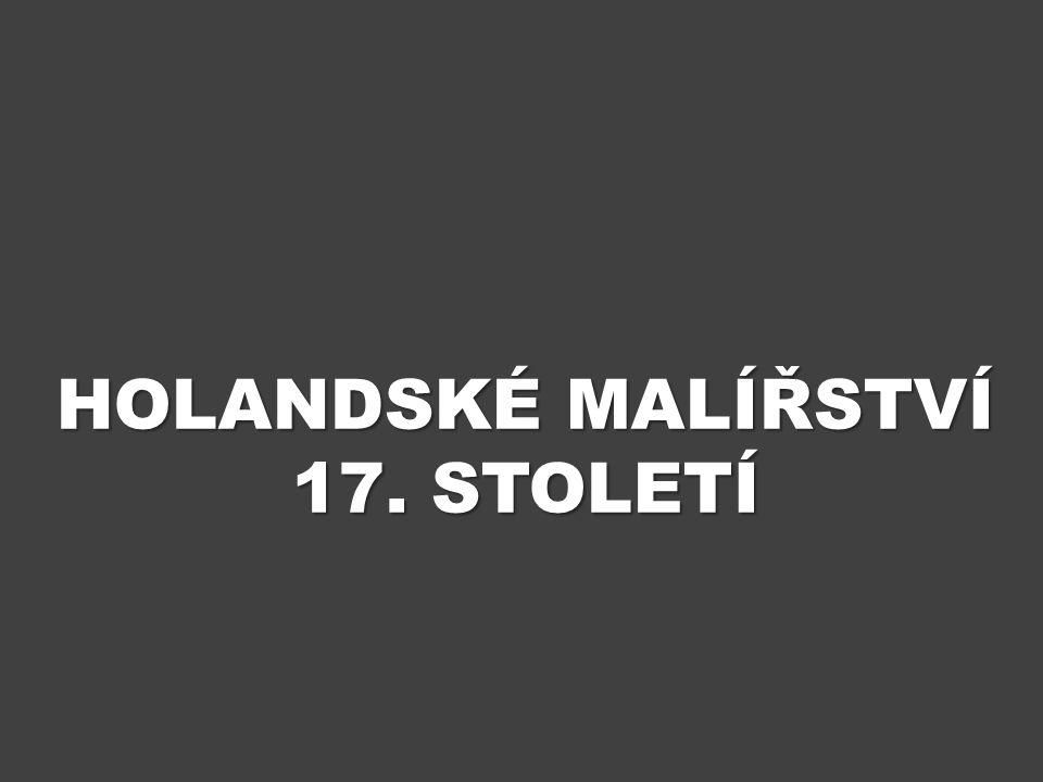 HOLANDSKÉ MALÍŘSTVÍ 17. STOLETÍ