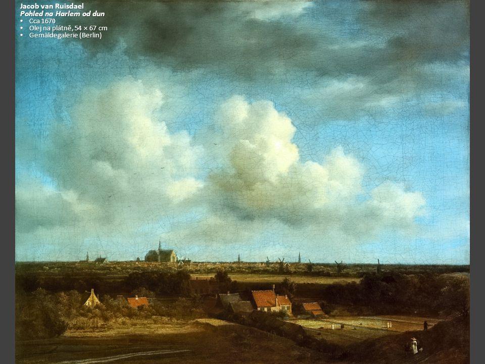 Jacob van Ruisdael Pohled na Harlem od dun Cca 1670 Cca 1670 Olej na plátně, 54 × 67 cm Olej na plátně, 54 × 67 cm Gemäldegalerie (Berlin) Gemäldegalerie (Berlin)