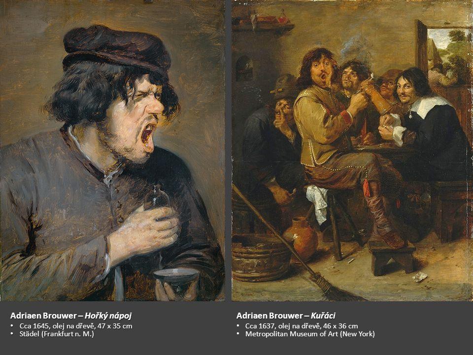 Adriaen Brouwer – Hořký nápoj Cca 1645, olej na dřevě, 47 x 35 cm Cca 1645, olej na dřevě, 47 x 35 cm Städel (Frankfurt n.
