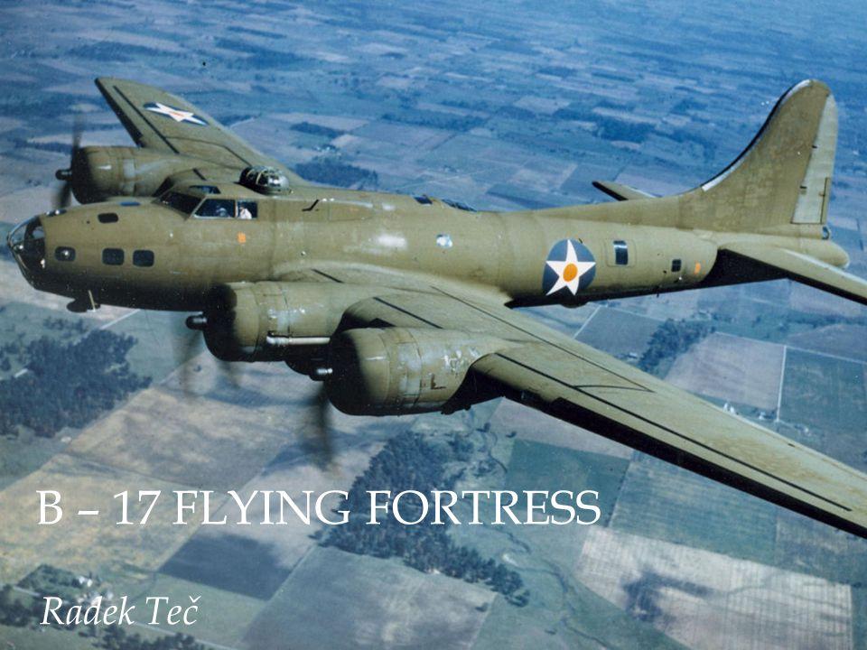 B – 17 FLYING FORTRESS Radek Teč
