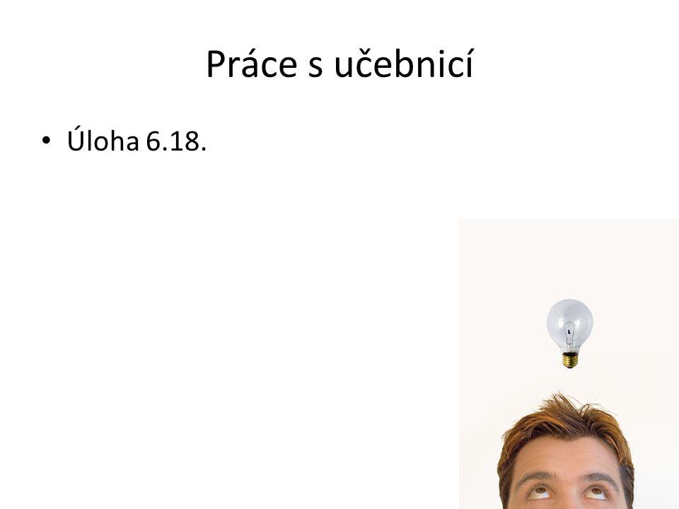 Práce s učebnicí Úloha 6.18.
