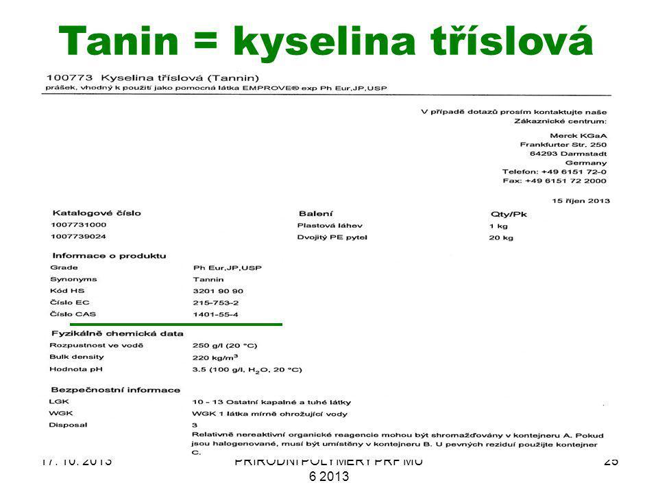 17. 10. 2013PŘÍRODNÍ POLYMERY PŘF MU 6 2013 25 Tanin = kyselina tříslová